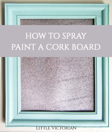Can You Paint Cork Yep Here Are A Few Tips Little Victorian
