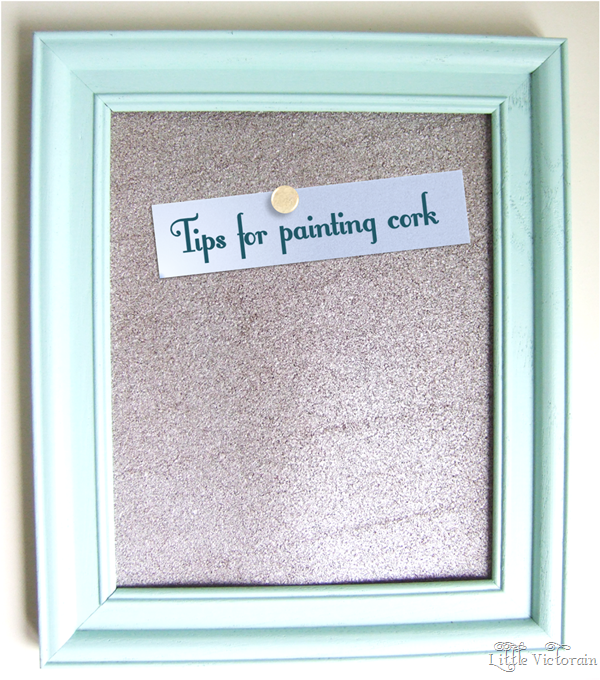 Can you paint cork? Yep, here are a few tips... | Little Victorian