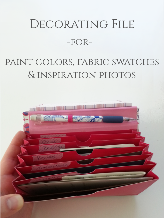Make a decorating file to keep paint colors and fabric swatches in.