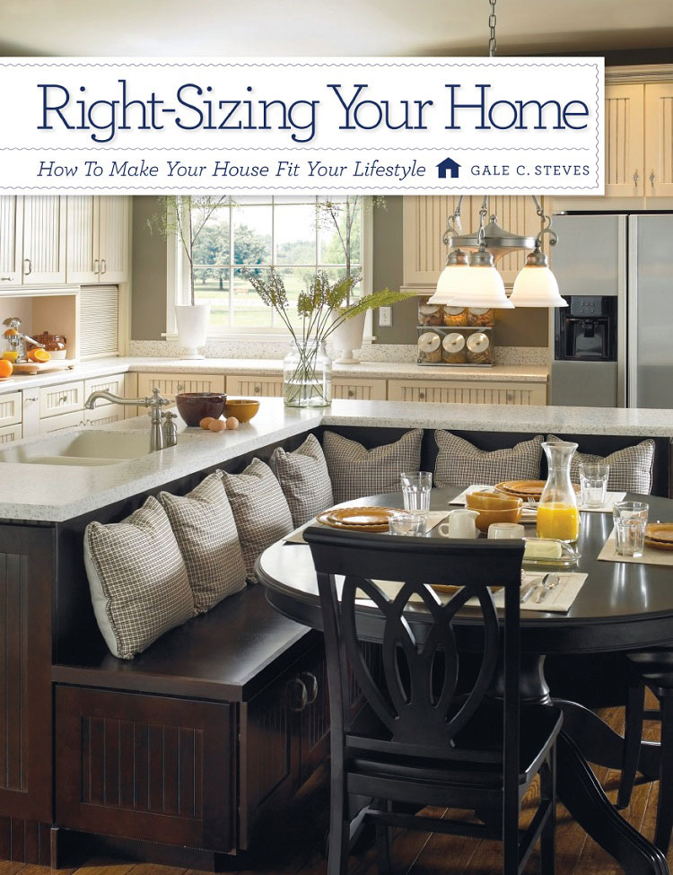 Right-sizing Your Home, an excellent book about how to make your current house work for you